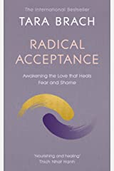 Radical Acceptance: Awakening the Love that Heals Fear and Shame Kindle Edition