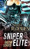 Sniper Elite: Geisterschütze: Thriller (German Edition)