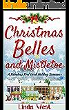 Christmas Belles and Mistletoe: A Fabulously Funny Feel Good Holiday Romance Mystery (Love on Kissing Bridge Mountain Book 6)