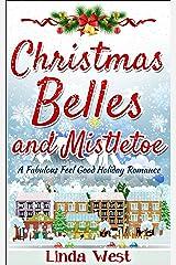 Christmas Belles and Mistletoe: A Small-Town Christmas Romance (Love on Kissing Bridge Mountain Book 6) Kindle Edition