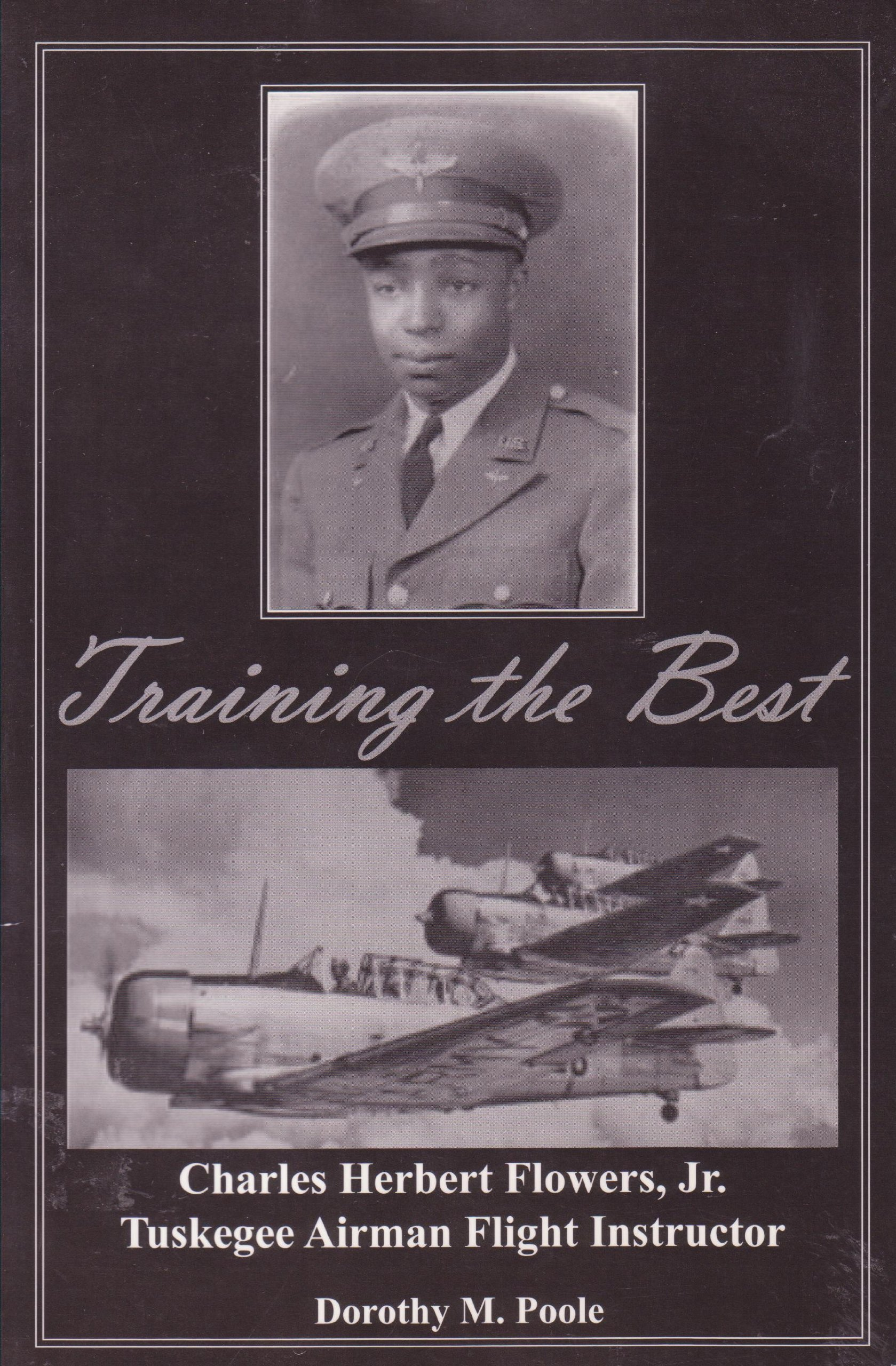 Read Online Training the Best; Charles Herbert Flowers, Jr. Tuskegee Airman Flight Instructor PDF Text fb2 book