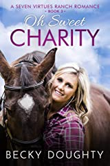 Oh Sweet Charity: A Seven Virtues Ranch Romance Book 3 Kindle Edition