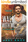 Walk With Me (Small Town Bachelor Romance Book 4)