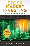 Stock Market Investing for Beginners:  And Intermediate. Learn to Generate Passive Income with Investing, Stock Trading, Day Trading Stock. Useful for Cryptocurrency. Great to Listen in a Car!