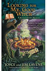 Looking for Mr. Good Witch (Retired Witches Mysteries) Mass Market Paperback