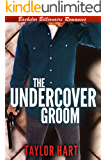 The Undercover Groom: Bachelor Billionaire Romances