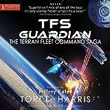 TFS Guardian: The Terran Fleet Command Saga, Book 5
