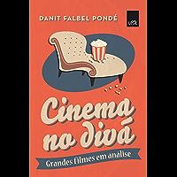 Cinema no divã: Grandes filmes em análise