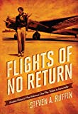 Flights of No Return: Aviation History's Most Infamous One-Way Tickets to Immortality