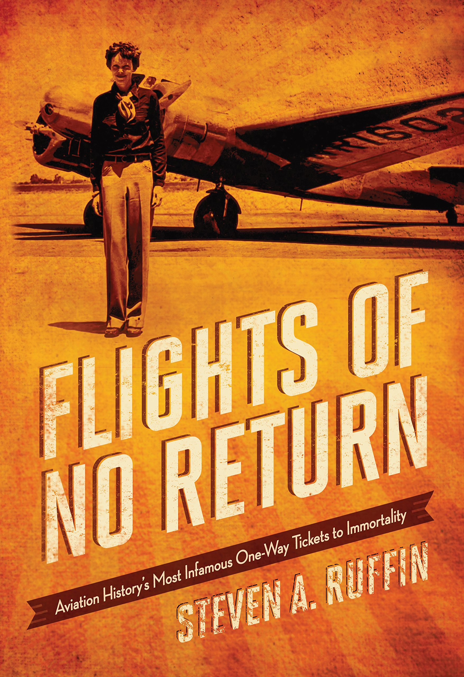 Flights of No Return: Aviation History's Most Infamous One-Way Tickets to Immortality ebook