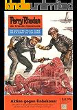 """Perry Rhodan 40: Aktion gegen Unbekannt (Heftroman): Perry Rhodan-Zyklus """"Die Dritte Macht"""" (Perry Rhodan-Erstauflage)"""