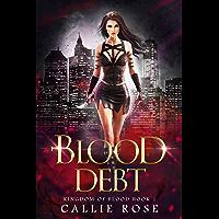 Blood Debt: A Vampire Paranormal Romance (Kingdom of Blood Book 1) (English Edition)