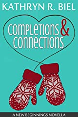 Completions and Connections: A New Beginnings Novella Kindle Edition