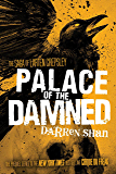 Palace of the Damned (The Saga of Larten Crepsley Book 3)
