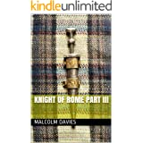 Knight of Rome Part III