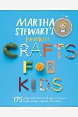 Martha Stewart's Favorite Crafts for Kids: 175 Projects for Kids of All Ages to Create, Build, Design, Explore, and Share Paperback