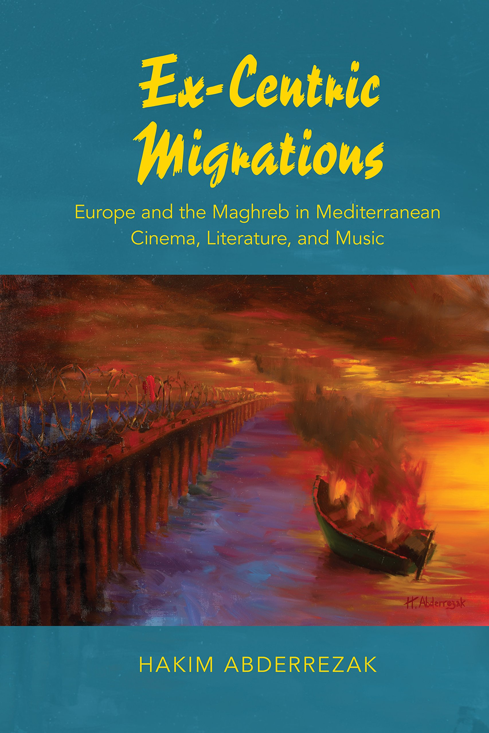 Read Online Ex-Centric Migrations: Europe and the Maghreb in Mediterranean Cinema, Literature, and Music pdf