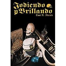 Jodiendo y Brillando: ¿Podrá el amor salvarme aunque esté jodido, jodiendo y brillando? (Spanish Edition) Feb 2, 2018