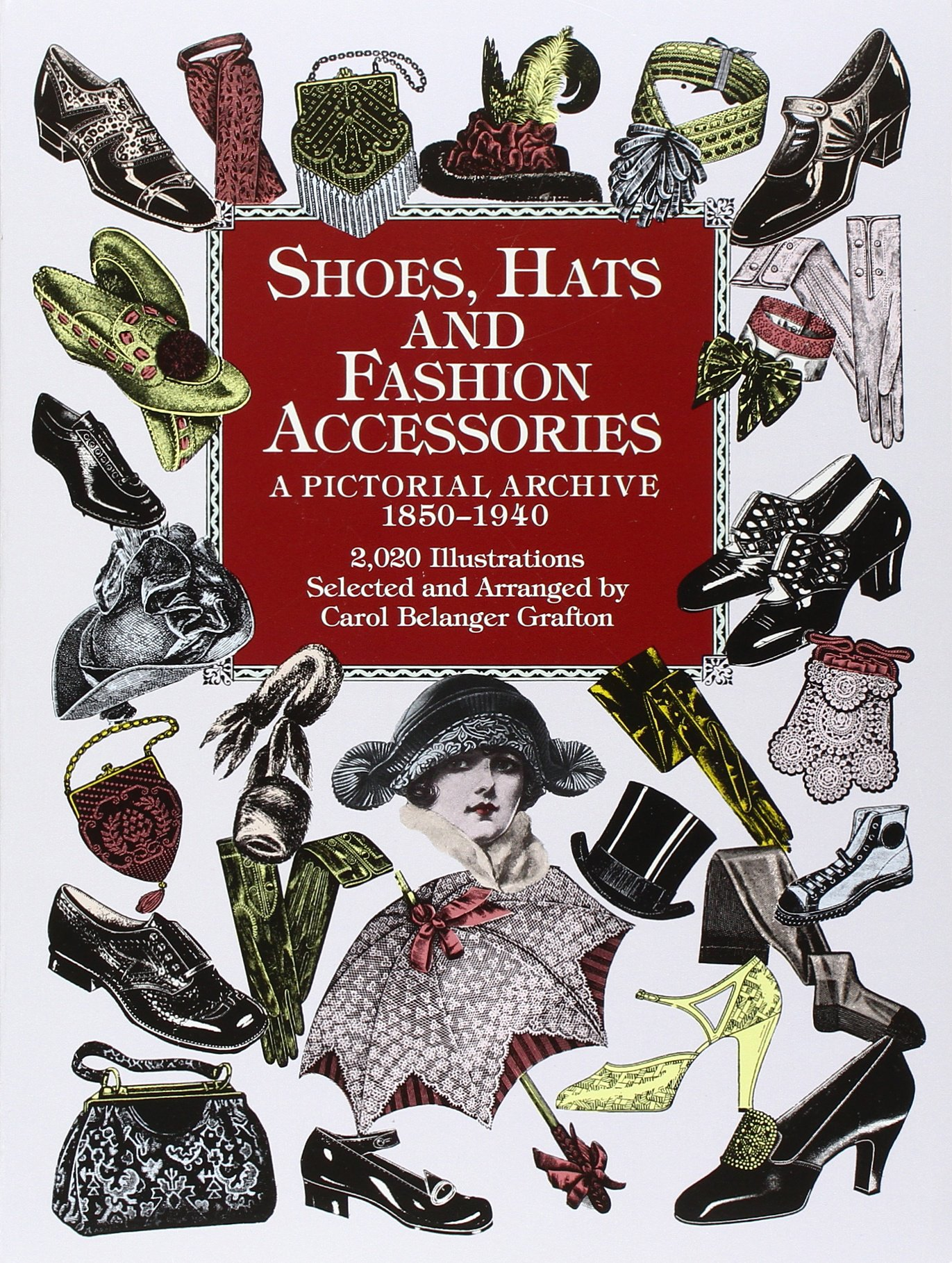 Shoes, Hats and Fashion Accessories: A Pictorial Archive, 1850-1940 (Dover Pictorial Archives) (Dover Pictorial Archive Series)