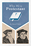 Why We're Protestant: A Reformation 500 Declaration