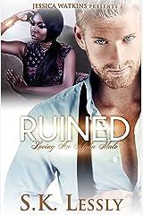 Ruined: Loving An Alpha Male Series: BWWM Romance Kindle Edition