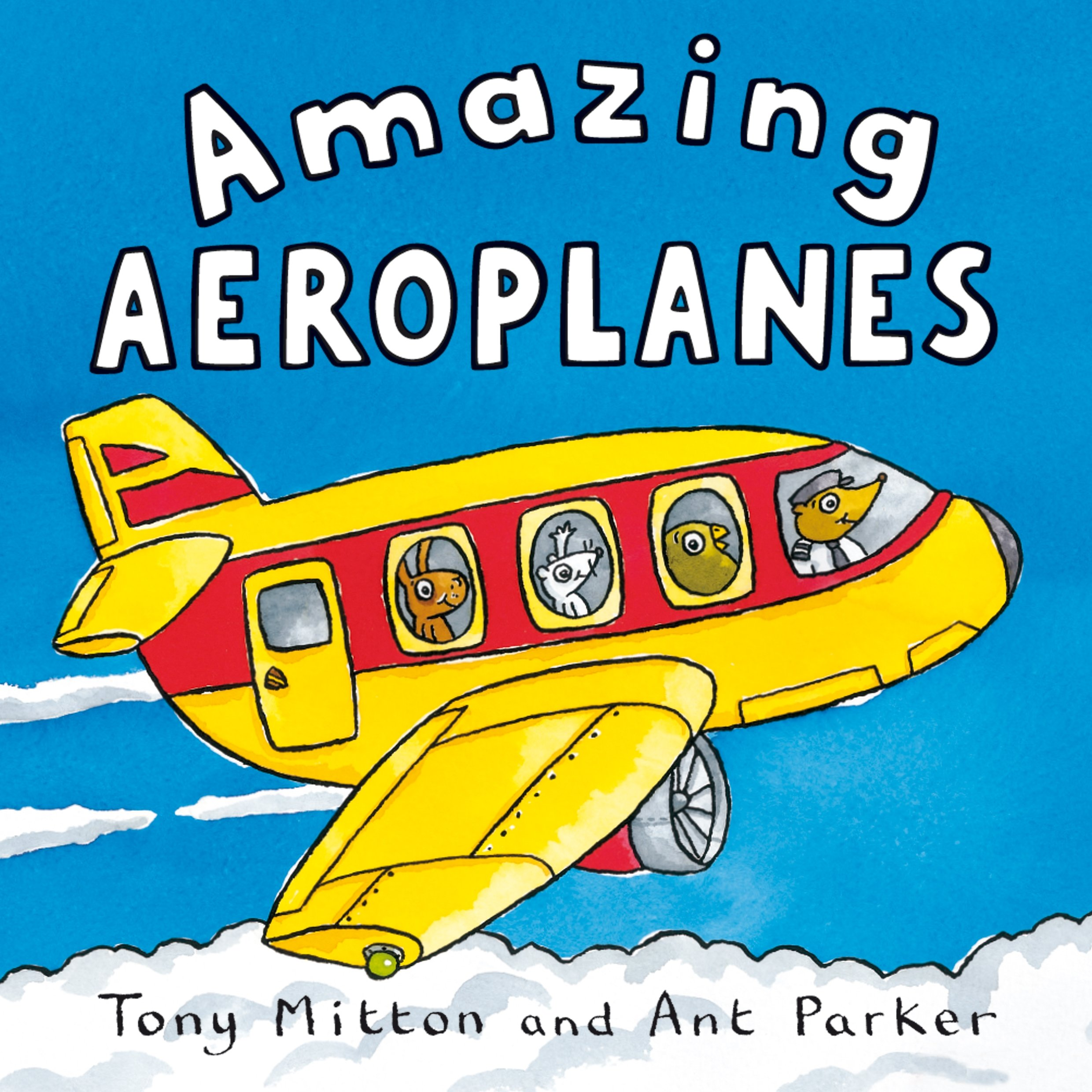 Amazing Aeroplanes: Amazon.co.uk: Tony MITTON, Ant Parker: Books