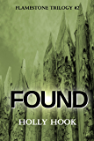 Found (#2 Flamestone Trilogy)