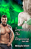 Imprinted: The Beginning (Part One)