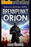 Brennpunkt Orion (Seuchenkriege-Serie 8)