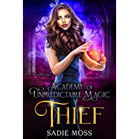 Thief (Academy of Unpredictable Magic Book 3) (English Edition)
