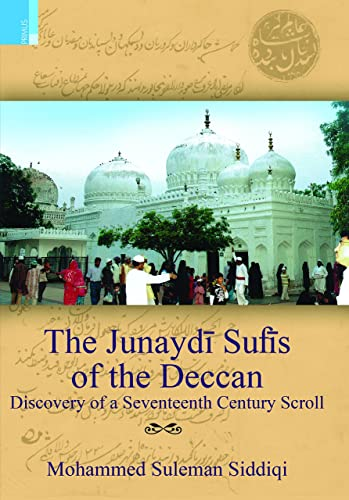 The Junayd? Sufis of the Deccan: Discovery of a Seventeenth Century Scroll