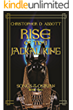 Rise of the Jackal King (Songs of the Osirian Book 2)