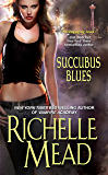 Succubus Blues (Georgina Kincaid Book 1)