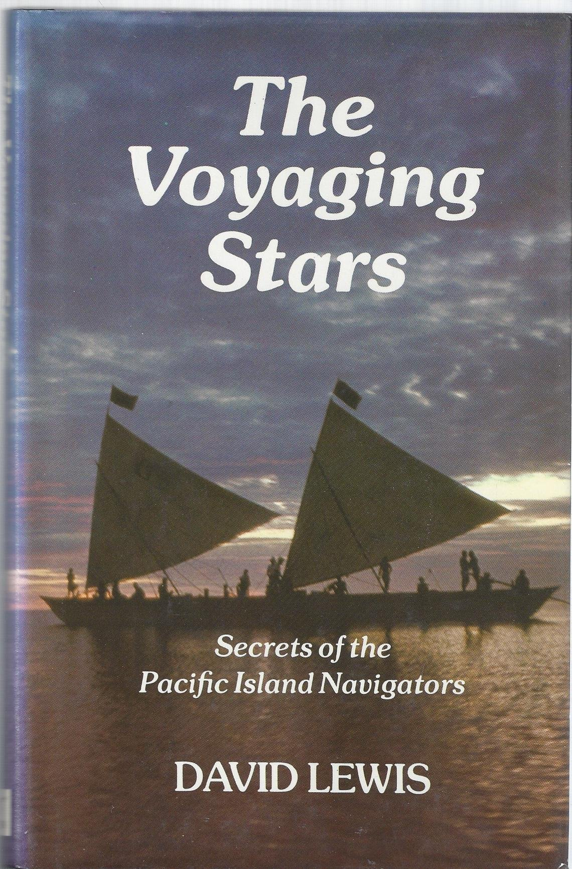 The Voyaging Stars: Secrets Of The Pacific Island Navigators: David Lewis:  9780393032260: Amazon: Books