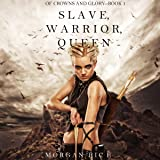 Slave, Warrior, Queen: Of Crowns and Glory, Book 1