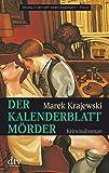 Der Kalenderblattmörder: Kriminalroman