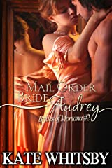 Mail Order Bride Audrey - A Clean Historical Mail Order Bride Story (Brides Of Montana Book 2) Kindle Edition