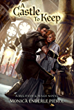 A Castle to Keep (Militess & Mage Book 2)