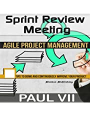 Sprint Review Meeting: Agile Project Management: 15 Tips to Demo and Continuously Improve Your Product