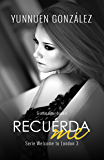 Recuérdame (Welcome to London nº 3) (Spanish Edition)
