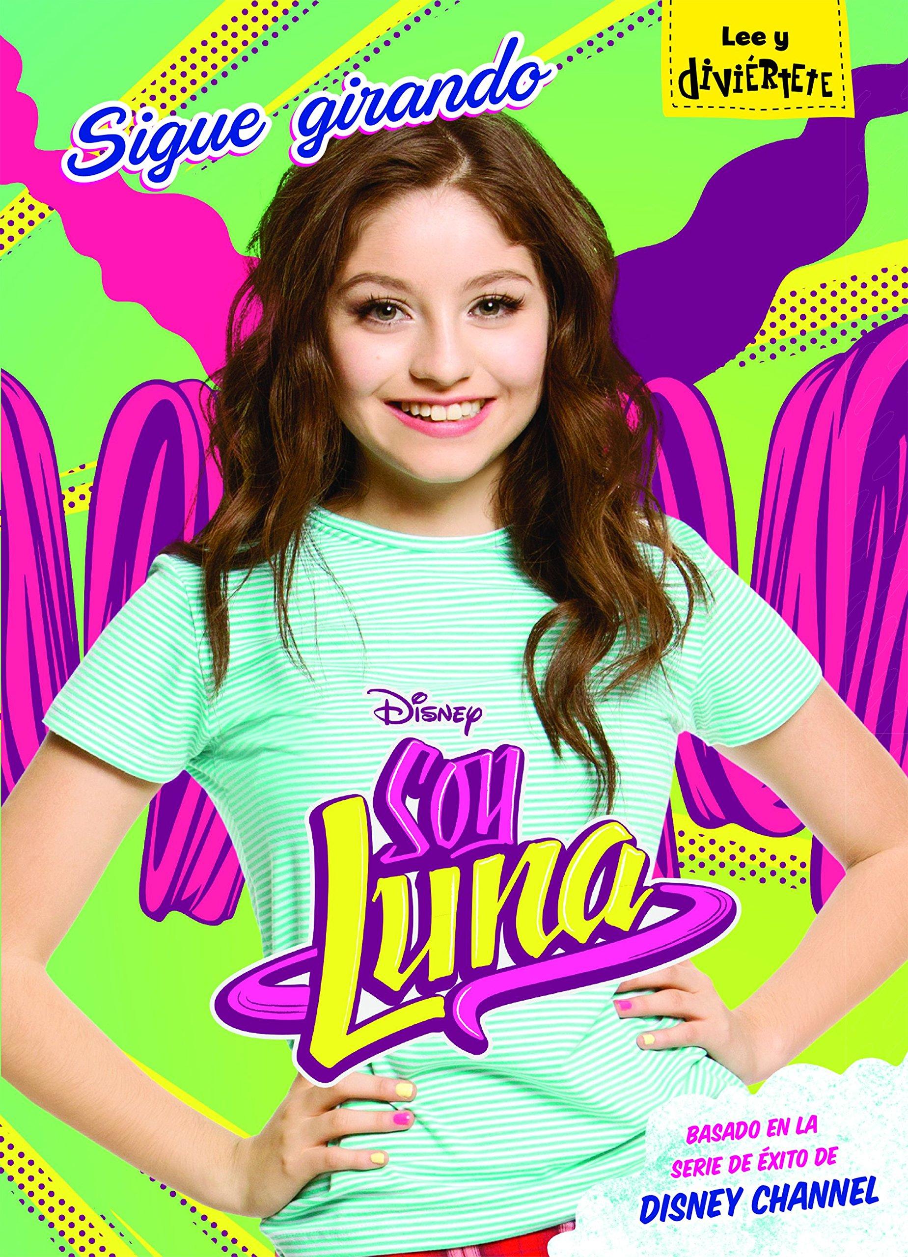 Soy Luna. Sigue girando: Narrativa 5 Disney. Soy Luna: Amazon.es: Disney: Libros