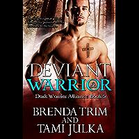 Deviant Warrior: (Dark Warrior Alliance Book 5) (English Edition)