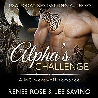 Alpha's Challenge: An MC Werewolf Romance (Bad Boy Alphas, Book 4)