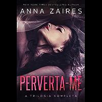 Perverta-me: A Trilogia Completa
