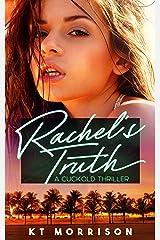 Rachel's Truth: A Cuckold Thriller Kindle Edition