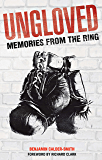 Ungloved: Memories from the Ring