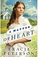 A Matter of Heart (Lone Star Brides Book #3) Kindle Edition