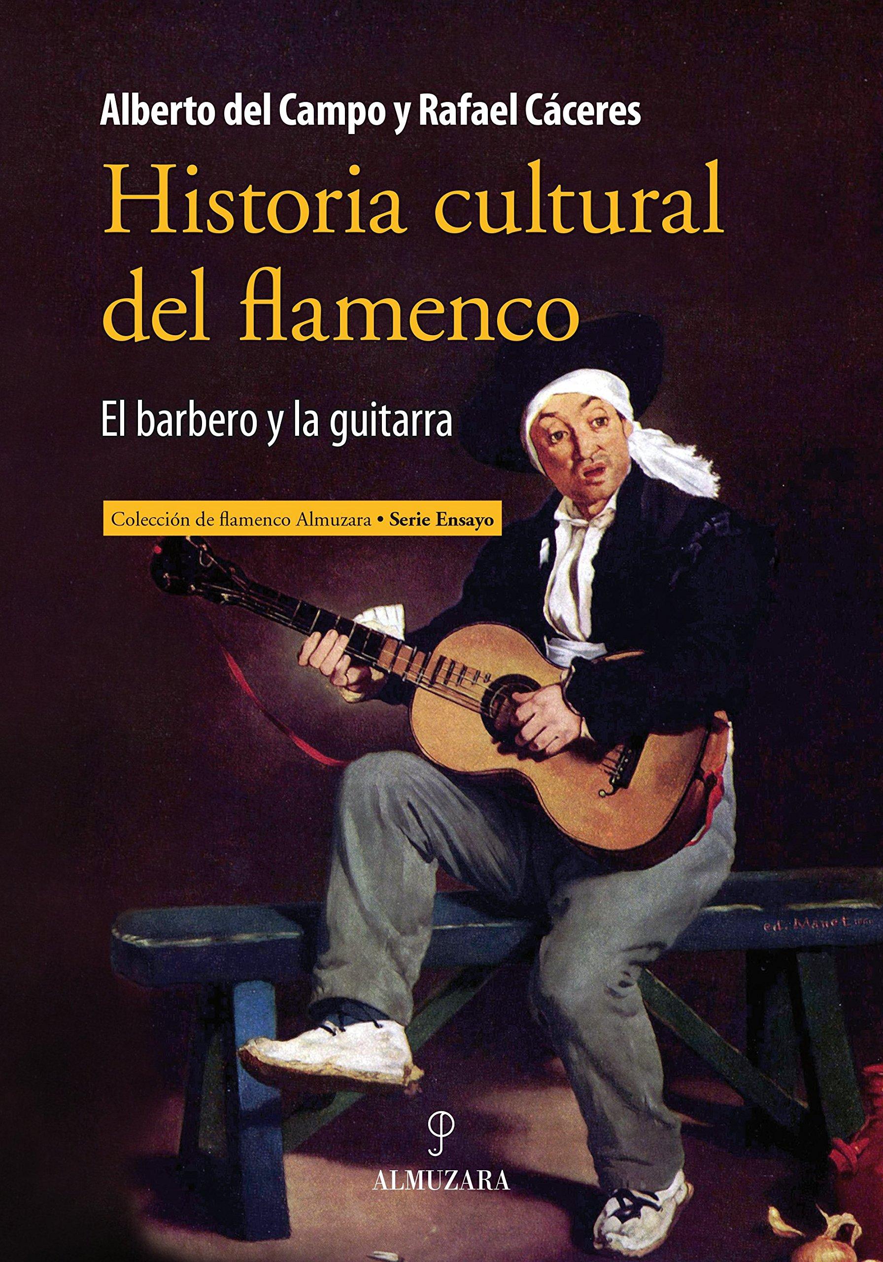 Historia cultural del Flamenco: 1: Amazon.es: Cáceres Feria, Rafael: Libros