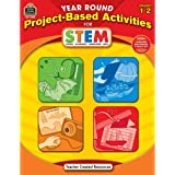 Year Round Project-Based Activities for STEM Grd 1-2: Grades 1-2