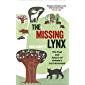 The Missing Lynx: The Past and Future of Britain's Lost Mammals (English Edition)